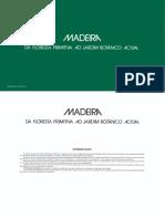 Madeira - da floresta primitiva ao jardim botânico actual