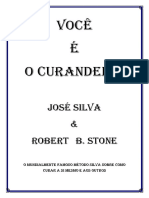 Você é o curandeiro - José Silva. Robert B. Stone