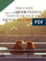 COMO FAZER QUALQUER PESSOA GOSTAR DE VOCE EM MENOS DE 5 MINUTO