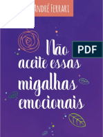 André Ferrari - Não Aceite Essas Migalhas Emocionais.pdf · Versão 1