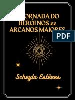 A Jornada do Herói nos 22 Arcanos Maiores - SCHEYLA ESTEVES