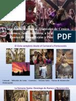De Carnaval a Cuaresma, a Semana Santa,a Pascua y Pentescostés.