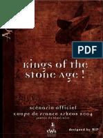 Arkeos, Scénario, Kings of the Stone Age