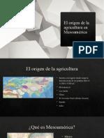 El Origen de La Agricultura en Mesoamérica