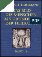 Friedrich Husemann - Das Bild des Menschen als Grundlage der Heilkunst - BAND-3