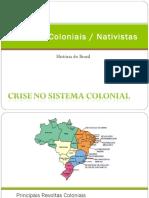 brasil-revoltascoloniais-121016071839-phpapp01