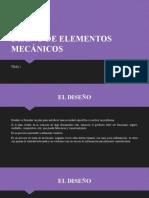 DISEÑO DE ELEMENTOS MECÁNICOS TEMA 1