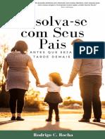 eBook Resolva-se Com Seus Pais, Antes Que Seja Tarde Demais - Constelasp.com.Br