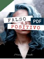 Falso Positivo - Monique Mendes