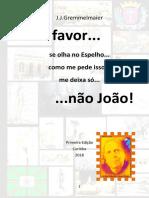 Por Favor... ... não João! - Terceiro livro da Série - J.J.Gremmelmaier