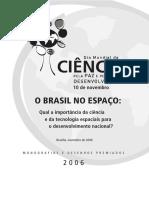 O Brasil no Espaço-Qual a Importância da Ciência e da Tecnologia Espaciais para o Desenvolvimento Nacional-Monografia-Nov2006