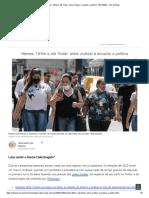 Memes, TikTok e Até Tinder_ Entre Viralizar e Esvaziar a Política - 09-11-2020 - UOL Notícias