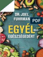 Dr. Joel Fuhrman - EGYÉL AZ EGÉSZSÉGEDÉRT