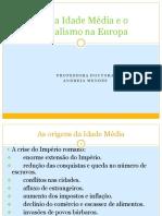 A Alta Idade Média e o Feudalismo na Europa