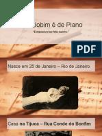 Tom Jobim é de Piano