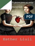 Te Quiero Pero No Estoy Enamorada de Ti- Esther Llull