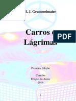 Carros e Lagrimas - J.J.gremmelmaier