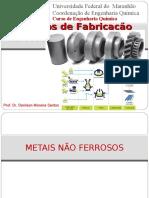 Fabricação de metais não ferrosos e MP