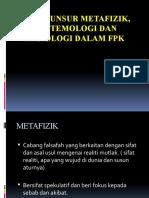 UNSUR-UNSUR METAFIZIK, EPISTEMOLOGI DAN