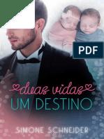 Duas Vidas Um Destino - Simone Schneider