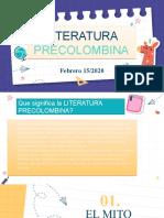 LITERATURA PRECOLOMBINA_EL MITO Y LA LEYENDA