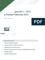 RCS Piano Strategico 2011 2013 e Risultati Preliminari 2010