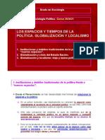 LOS ESPACIOS Y TIEMPOS DE LA POLÍTICA. GLOBALIZACIÓN Y LOCALISMO