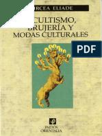 Mircea Eliade - Ocultismo, Brujería y Modas Culturales