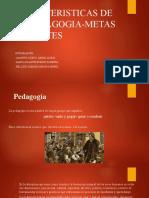 Caracteristicas de La Pedagogia-metas y Fuentes (1)