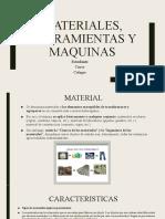 Materiales, herramientas y maquinas