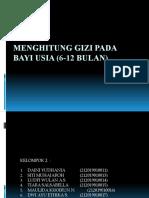 MENGHITUNG GIZI PADA BAYI USIA (6-12 BULAN) KEL. 2