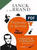 Portraits et destins - Franck Ferrand
