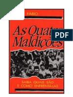 AS Quatros Maldições  - Caio Fábio
