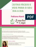 18 RECEITAS FÁCEIS E SAUDÁVEIS PARA O SEU DIA A DIA. Fabiana Nanô