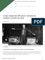 Como surgiu há 100 anos o truque da mulher cortada em dois - BBC News Brasil