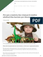Por que a maioria das crianças (e muitos adultos) têm fascínio por dinossauros - BBC News Brasil