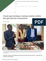O País Que Rechaça a Vacina Contra Covid e Diz Que Não Há Coronavírus - BBC News Brasil