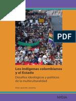 LOS INDIGENAS COLOMBIANOS Y EL ESTADO DESAFIOS IDEOLOGICOS Y POLITICOS DE LA MULTICULTURALIDAD