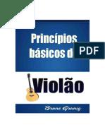 Princípios Básicos de Violão - Bruno Grunig 2. Princípios Básicos de Violão. Para Iniciantes