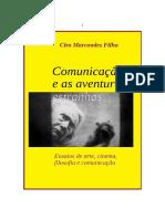 MARCONDES FILHO, Comunicação e as Aventuras Estranhas - Ensaios Sobre Arte, Cinema, Filosofia e Comunicação