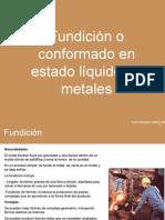 Fundición o conformado en estado liquido de metales