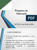 SLIDE PESQUISA EM EDUCAÇÃO