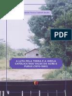 Sandra Teresa Cadiolli Basilio  - A luta pela terra e a Igreja católica nos valores do Acre e Purus (1970-1980)