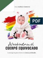 Atrapado en El Cuerpo Equivocado_ La Ideología de Género Frente a La Ciencia y La Filosofía (Spanish Edition)