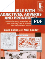 Trouble with Adjectives, Adverbs and Pronouns