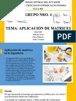 APLICACIONES DE MATRICES ALGEBRA GRUPO-4