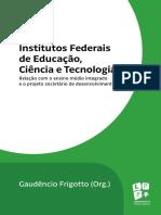 FRIGOTTO, G. Os Institutos Federais de Educacao Ciencia