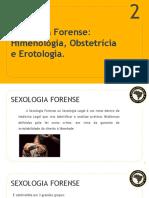 CAPÍTULO_ 02- SI_ 0 - MÓDULO 2 - SEXOLOGIA FORENSE_ HIMENOLOGIA, OBSTETRÍCIA E EROTOLOGIA