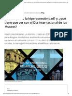 ¿Sabes qué es la hiperconectividad_ y, ¿qué tiene que ver con el Día Internacional de los Museos_ _ Secretaría de Cultura _ Gobierno _ gob.mx