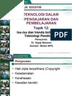 Topik 12 - Isu-isu dan trenda terkini dalam  Teknologi Pendidikan